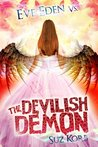 Eve Eden vs. the Devilish Demon (Bedeviled, #3)
