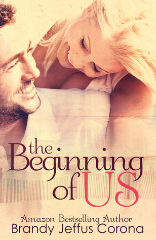 The Beginning of Us by Brandy Jeffus Corona