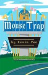 Mouse Trap: Memoirs of a Disneyland Cast Member 1987-2002
