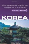 Korea - Culture Smart!: The Essential Guide to Culture & Customs