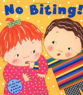 No Biting! by Karen Katz