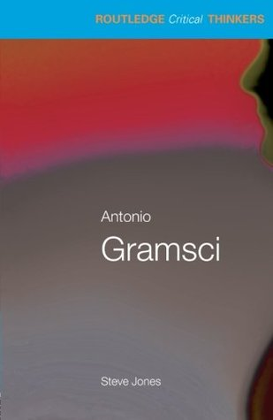 Antonio Gramsci by Steven J. Jones