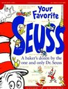 Your Favorite Seuss: A Baker's Dozen by the One and Only Dr. Seuss (Classic Seuss)
