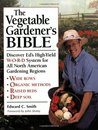 The Vegetable Gardener's Bible: Discover Ed's High-Yield W-O-R-D System for All North American Gardening Regions