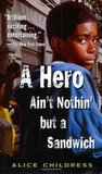 A Hero Ain't Nothin But a Sandwich by Alice Childress