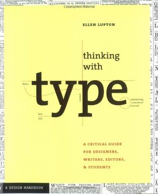 Thinking with Type: A Primer for Designers: A Critical Guide for Designers, Writers, Editors, & Students