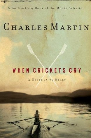 When Crickets Cry by Charles Martin