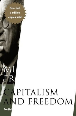 Capitalism and Freedom by Milton Friedman