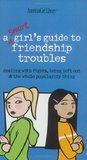 A Smart Girls Guide to Friendship Troubles: Dealing With Fights, Being Left Out and the  Whole Popularity thing