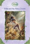 Vidia and the Fairy Crown (Tales of Pixie Hollow, #2)