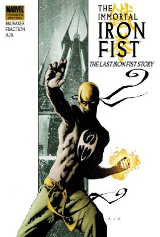 Immortal Iron Fist Vol. 1 by Ed Brubaker
