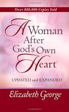 A Woman After God's Own Heart® by Elizabeth George