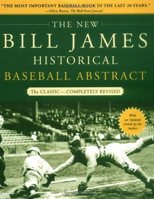 The New Bill James Historical Baseball Abstract by Bill James