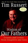 Wisdom of Our Fathers Publisher: Random House Trade Paperbacks