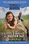 Little House by Boston Bay (Little House: The Charlotte Years, #1)