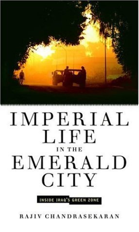 Imperial Life in the Emerald City by Rajiv Chandrasekaran
