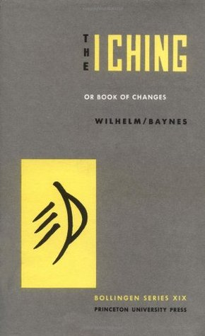 The I Ching, or Book of Changes by Anonymous