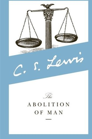 The Abolition of Man by C.S. Lewis