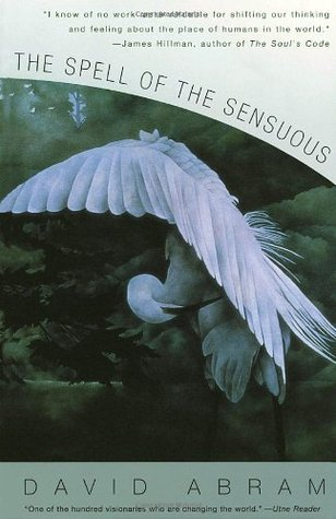 The Spell of the Sensuous by David Abram