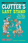 Clutter's Last Stand: It's Time to de-Junk Your Life!