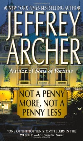 Not a Penny More, Not a Penny Less by Jeffrey Archer