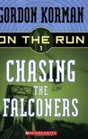 Chasing The Falconers by Gordon Korman