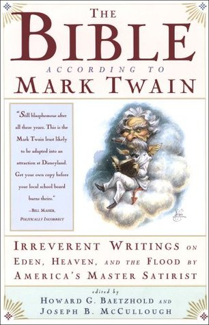 The Bible According to Mark Twain by Mark Twain