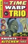 Knights of the Kitchen Table (Time Warp Trio, #1)