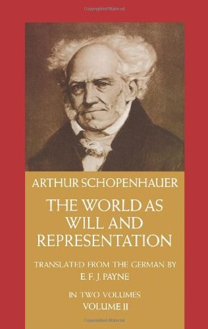 The World as Will and Representation, Vol 2 by Arthur Schopenhauer
