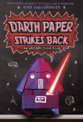 Darth Paper Strikes Back by Tom Angleberger
