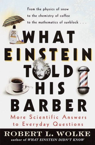 What Einstein Told His Barber by Robert L. Wolke