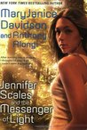 Jennifer Scales and the Messenger of Light (Jennifer Scales, #2)