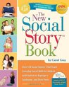 The New Social Story Book: Over 150 Social Stories that Teach Everyday Social Skills to Children with Autism or Asperger's Syndrome, and Their Peers