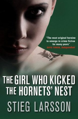 The Girl Who Kicked the Hornet's Nest by Stieg Larsson