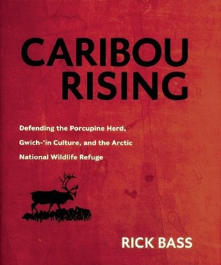 Caribou Rising by Rick Bass