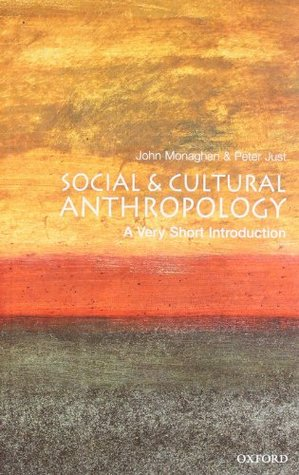 Social and Cultural Anthropology by John Monaghan