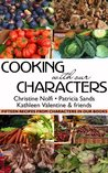 Cooking With Our Characters: Fifteen Recipes from Characters in Our Books