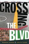 Crossing the BLVD by Warren Lehrer