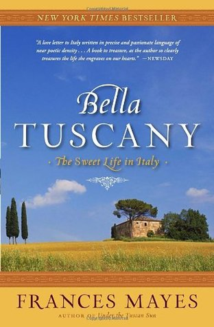 Bella Tuscany by Frances Mayes