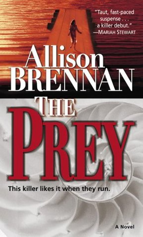 The Prey by Allison Brennan
