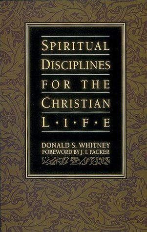 Spiritual Disciplines for the Christian Life by Donald S. Whitney