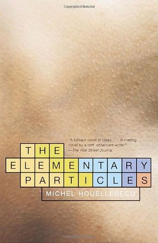 The Elementary Particles by Michel Houellebecq
