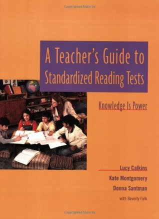 A Teacher's Guide to Standardized Reading Tests: Knowledge Is Power
