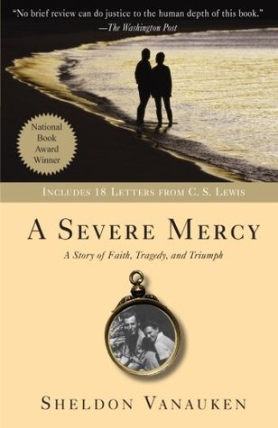 A Severe Mercy by Sheldon Vanauken