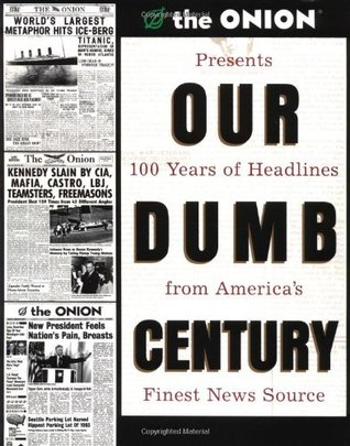 Our Dumb Century by The Onion