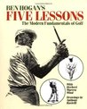 Ben Hogan's Five Lessons by Ben Hogan