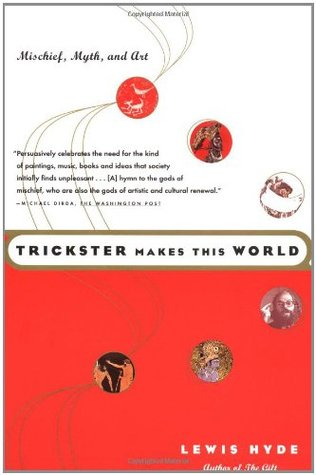 Trickster Makes This World by Lewis Hyde