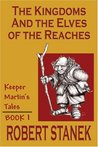 The Kingdoms and the Elves of the Reaches (Keeper Martin's Tales, #1)