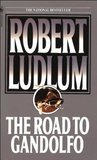 The Road to Gandolfo by Robert Ludlum
