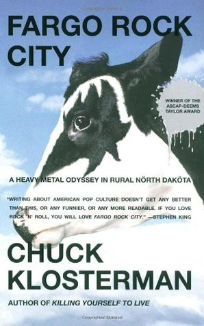 Fargo Rock City by Chuck Klosterman